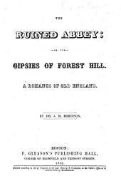The Ruined Abbey: Or, The Gipsies of Forest Hill, a Romance of Old England