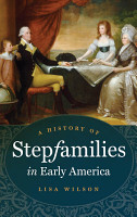 A History of Stepfamilies in Early America PDF