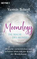 Moonology     Die Magie des Mondes PDF
