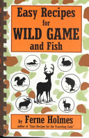 Easy Recipes for Wild Game and Fish PDF