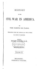 History of the Civil War in America: book 1. Richmond. book 2. The naval war. book 3. Maryland. book 4. Kentucky. book 5. Tennessee. book 6. Virginia. book 7. Politics. 1876