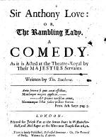 Sir Anthony Love; or, the Rambling Lady. A comedy [in five acts, prose and verse], etc