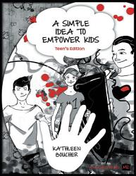 A Simple Idea To Empower Kids Teen S Edition Book PDF