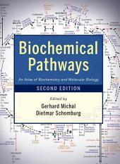 Biochemical Pathways: An Atlas of Biochemistry and Molecular Biology, Edition 2