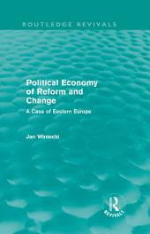 Political Economy of Reform and Change (Routledge Revivals)