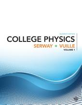 College Physics: Volume 1, Edition 11