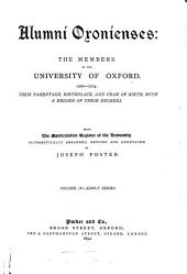 Alumni Oxonienses: The Members of the University of Oxford, 1715-1886 : Their Parentage, Birthplace and Year of Birth, with a Record of Their Degrees : Being the Matriculation Register of the University, Volume 4