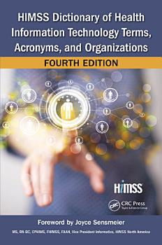 HIMSS Dictionary of Health Information Technology Terms  Acronyms  and Organizations PDF