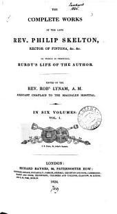 The complete works of the late rev. Philip Skelton. To which is prefixed, Burdy's life of the author. Ed. by the rev. R. Lynam: Volume 1