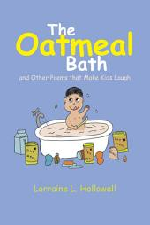 The Oatmeal Bath: And Other Poems That Make Kids Laugh
