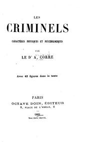 Les criminels; caractères physiques et psychologiques