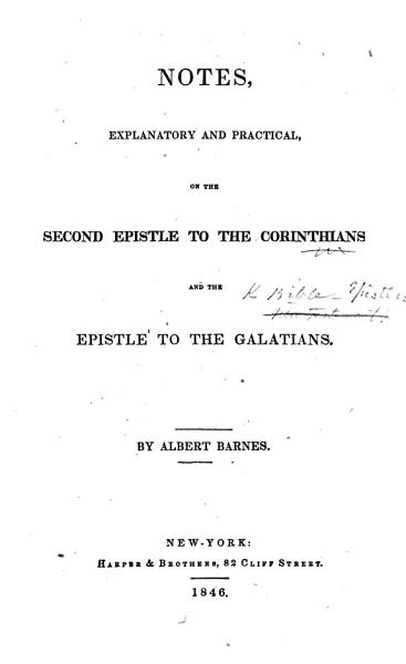 Notes, Explanatory and Practical, on the Second Epistle to the Corinthians and the Epistle to the Galatians. By Albert Barnes. [With the text.]
