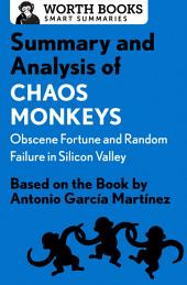 Summary and Analysis of Chaos Monkeys: Obscene Fortune and Random Failure in Silicon Valley: Based on the Book by Antonio García Martinez