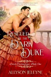 Rescued by the Dark Duke