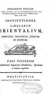 Innocentii Fessler ... Institutiones linguarum Orientalium, Hebraeae, Chaldicae, Syriacae et Arabicae