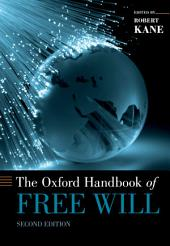 The Oxford Handbook of Free Will: Edition 2
