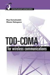 TDD-CDMA for Wireless Communications