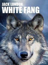 White Fang (Arcadia Classics)