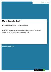 Bernward von Hildesheim: Wer war Bernward von Hildesheim und welche Rolle nahm er im ottonischen Zeitalter ein?