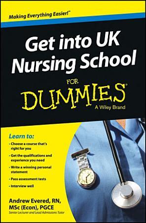 Get into UK Nursing School For Dummies PDF