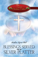 Blessings Served On A Silver Platter Special Christmas Edition  Book PDF