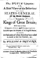 The Dutch usurpation: or, A brief view of the behaviour of the states-general of the United Provinces towards the kings of Great Britain: Volume 8