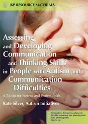 Assessing And Developing Communication And Thinking Skills In People With Autism And Communication Difficulties Book PDF