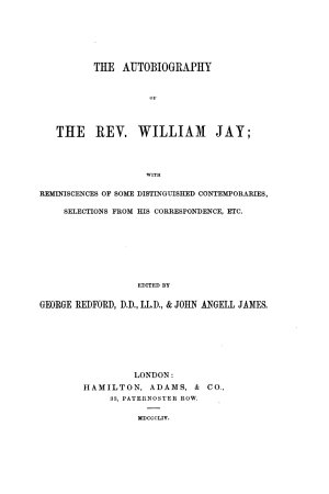 The Autobiography of the Rev  William Jay