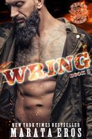 Wring  Motorcycle Club   Navy SEAL Romance Thriller Book 3  PDF