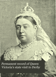 Permanent Record of Queen Victoria's State Visit to Derby