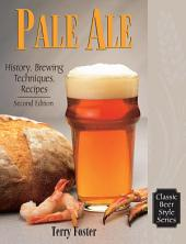 Pale Ale, Revised: History, Brewing, Techniques, Recipes, Edition 2