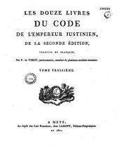 Les douze livres du code de l'empereur Justinien