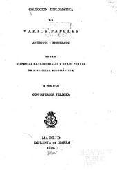 Colección diplomática de varios papeles antiguos y modernos sobre dispensas matrimoniales y otros puntos de disciplina eclesiástica: se publican con superior permiso