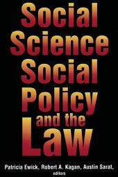 Social Science, Social Policy & the Law