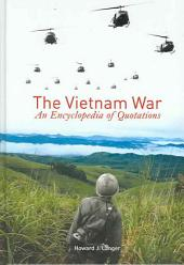 The Vietnam War: An Encyclopedia of Quotations