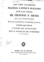 Diccionario castellano con las voces de ciencias y artes y sus correspondientes en las tres lenguas francesa  latina    italiana  Correspondencias PDF