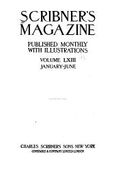 Scribner's Magazine: Volume 63