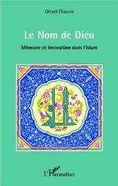 Le Nom de Dieu: Mémoire et Invocation dans l'islam
