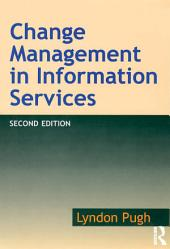 Change Management in Information Services: Edition 2
