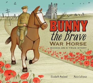 Bunny the Brave War Horse
