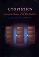 Utopistics  Or  Historical Choices of the Twenty first Century PDF