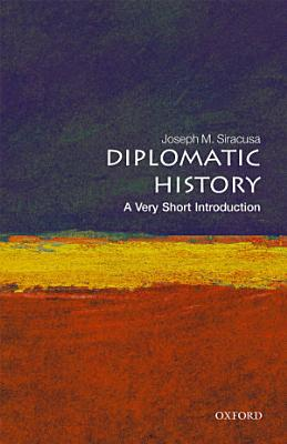 Diplomatic History  a Very Short Introduction