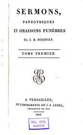 Sermons, panégyriques et oraisons funèbres: Volume1