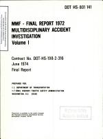 MMF - Final Report 1972. Multidisciplinary Accident Investigation. Volume I. Final Report