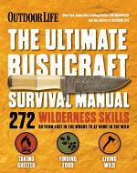 Outdoor Life: The Ultimate Bushcraft Survival Manual