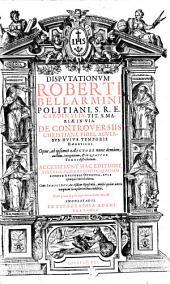 Disputationes de controversiis Christianae fidei: Volume 1