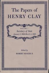 The Papers of Henry Clay. Volume 7: Secretary of State, January 1, 1828-March 4, 1829