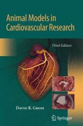Animal Models in Cardiovascular Research: Edition 3