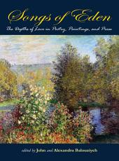 Songs of Eden: The Depths of Love in Poetry, Paintings, and Prose