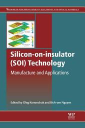 Silicon-On-Insulator (SOI) Technology: Manufacture and Applications